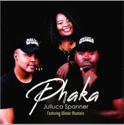 Julluca Spanner – Phaka ft. Winnie Khumalo | Download Mp3