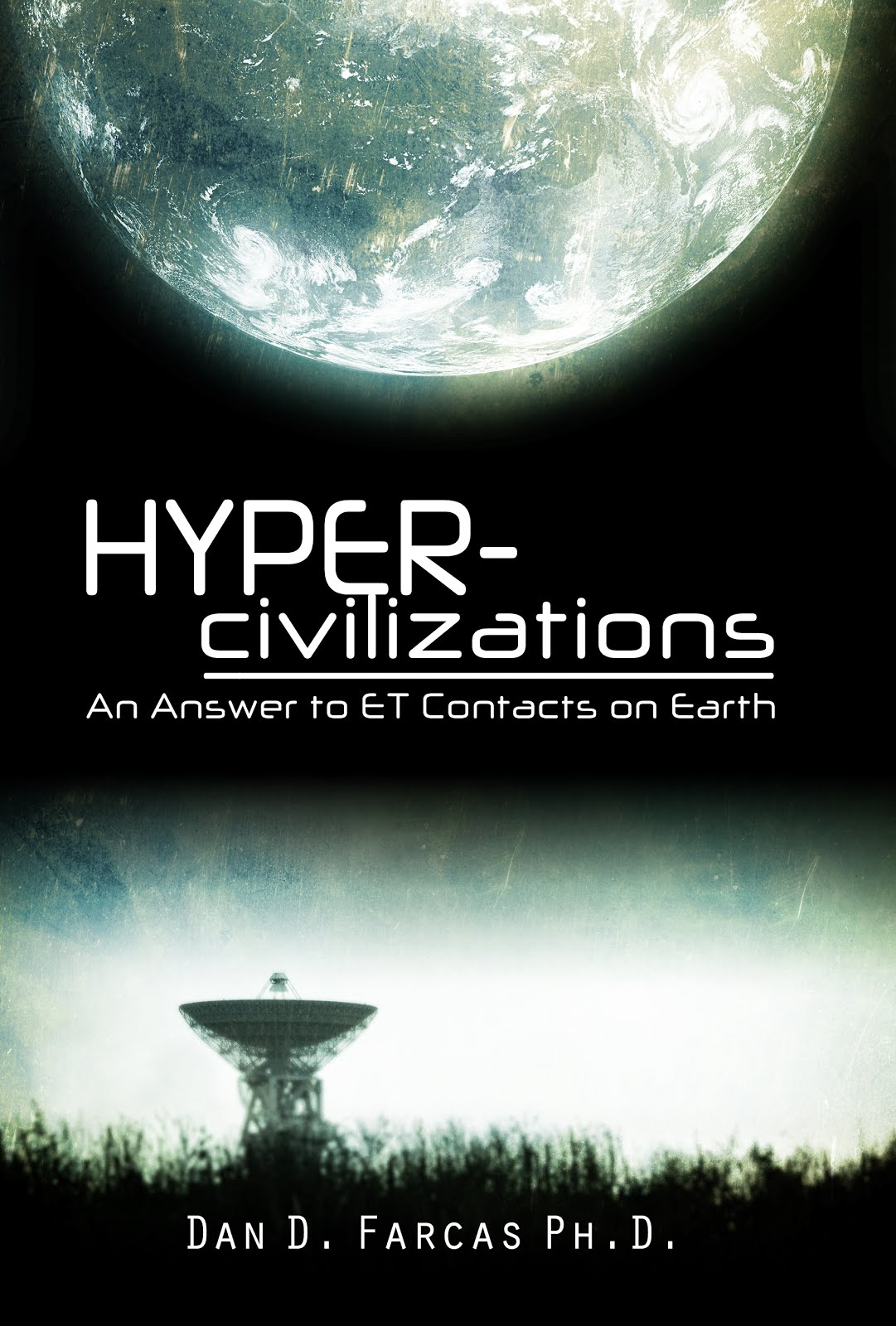 Hyper-civilizations : An Answer to ET Contacts on Earth