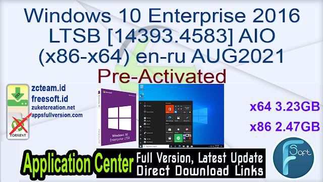 Windows 10 Enterprise 2016 LTSB [14393.4583] AIO (x86-x64) en-ru AUG2021 Pre-Activated