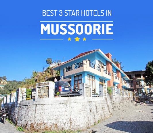 Top Three Star Hotels in Mussoorie