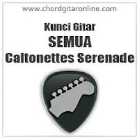 Chord Semua Caltonettes Serenade Kunci Gitar