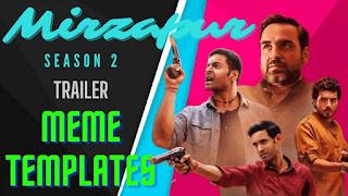 mirzapur season 2 trailer meme templates