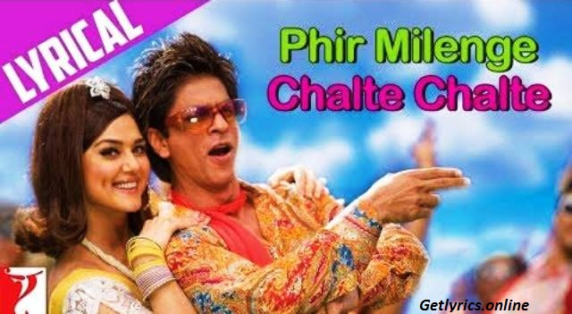 Phir Milenge Chalte Chalte Lyrics