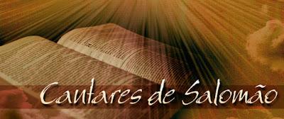 Cantares de Salomão - Cântico Cinco