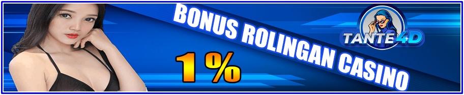 BONUS ROLINGAN CASINO 1%