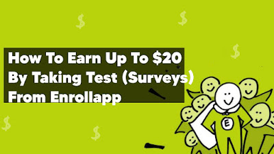 How To Earn Up To $20 By Taking Test (Surveys) From Enrollapp