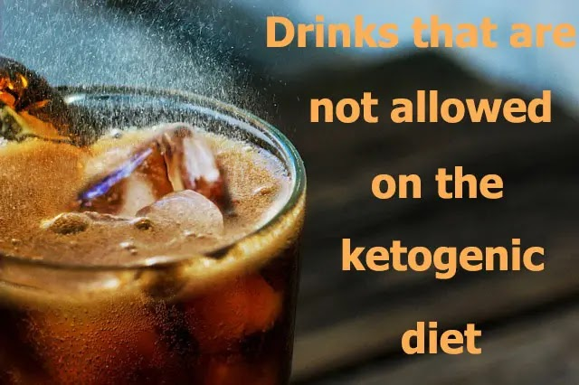 Drinks that are not allowed on the ketogenic diet