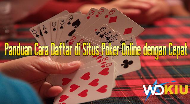Panduan Cara Daftar di Situs Poker Online dengan Cepat