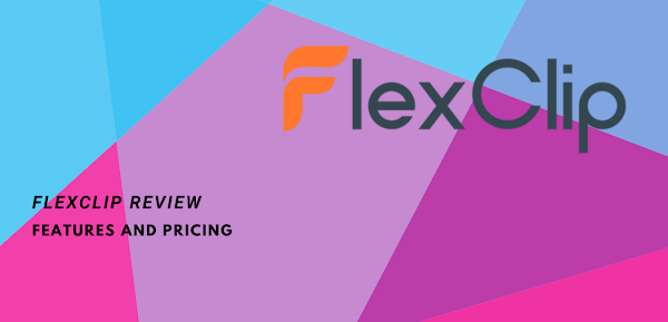 FlexClip Review 2021 - How Awesome is This Free Video Editor