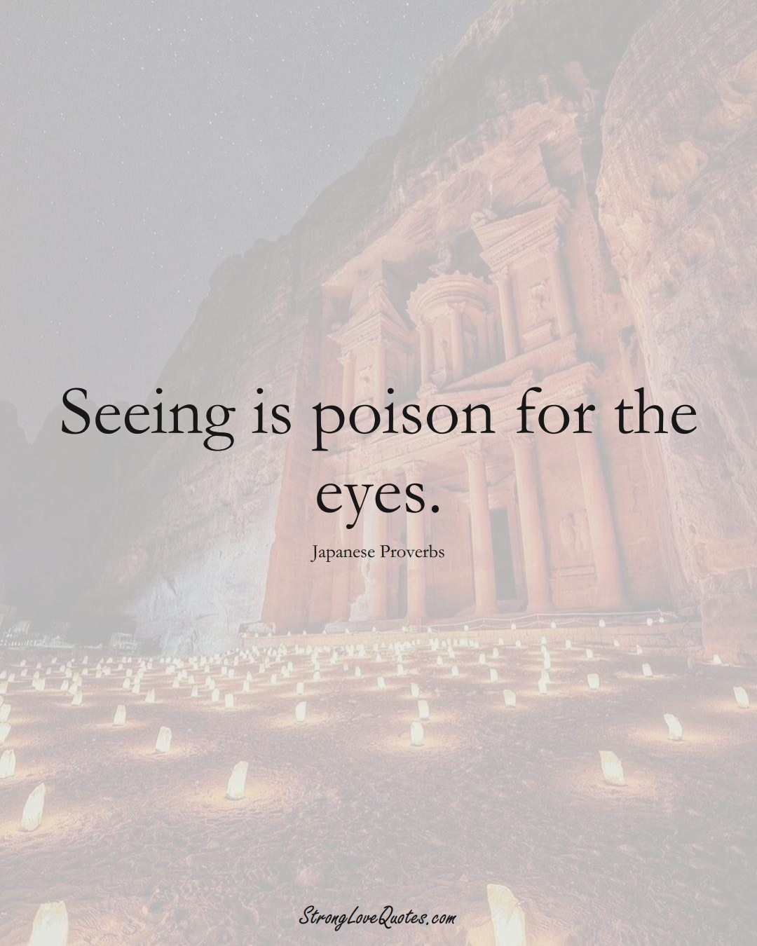 Seeing is poison for the eyes. (Japanese Sayings);  #AsianSayings