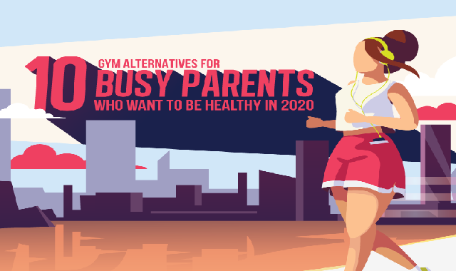 10 Gym Alternatives For Busy Parents Who Want To Be Fit/healthy In 2020 #infographic #infographic