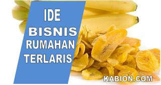 bisnis kripik pisang, bisnis rumahan terbaru