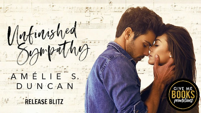 RELEASE BLITZ PACKET - Unfinished Sympathy by Amélie S. Duncan