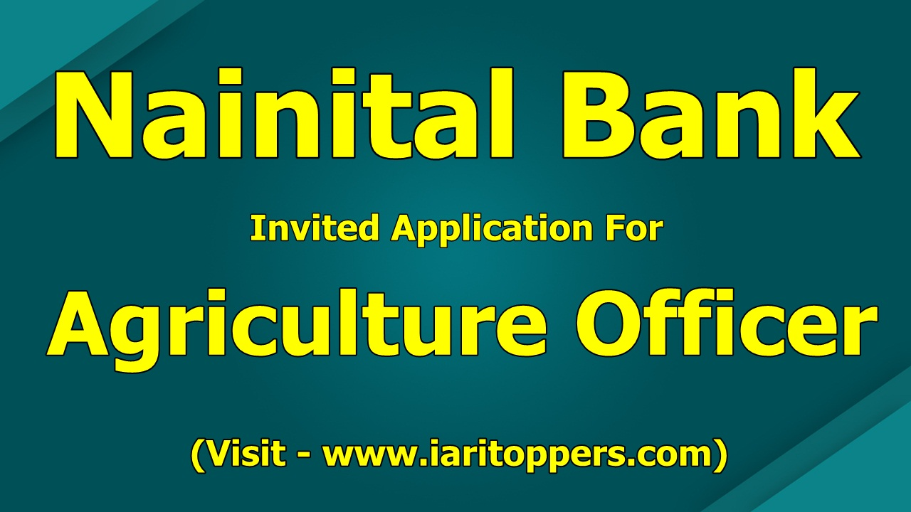 Nainital Bank Agriculture Officer Recruitment 2019