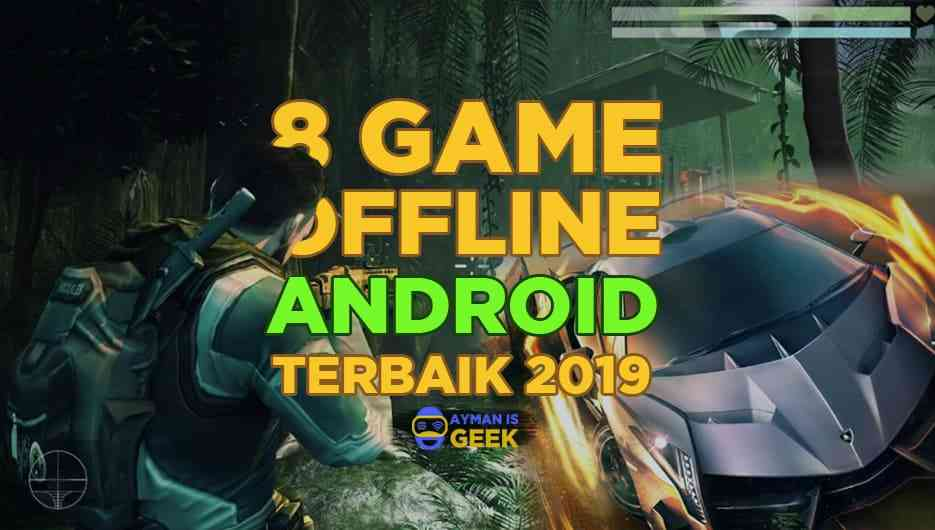 Game Offline Android Terbaik 2019