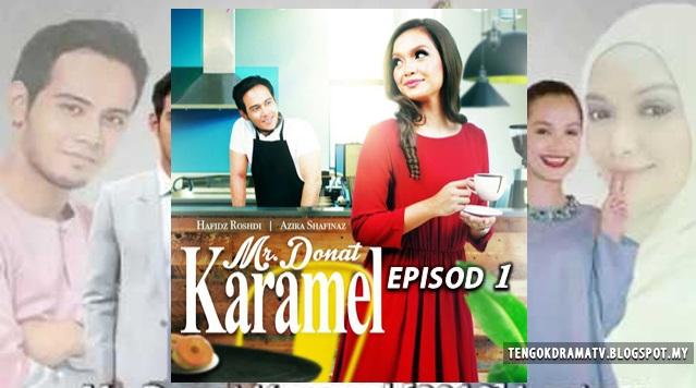 Drama Mr Donat Karamel – Episod 1
