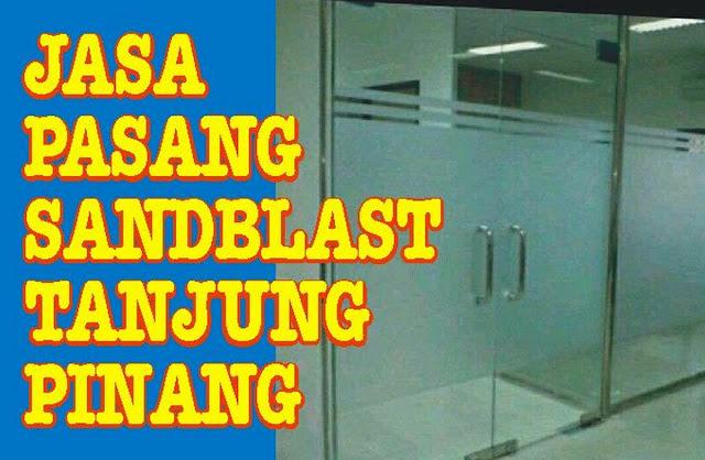 jasa-pasang-sandblast-tanjungpinang