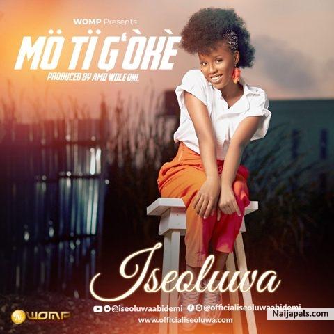 Iseoluwa - Mo Ti G'oke (With Lyrics)