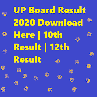UP Board Result 2020 Download Here | 10th Result | 12th Result