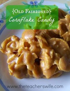 This recipe comes from my mother-in-law and it is delicious. This old fashioned cornflake candy will be be gone fast, so enjoy it while you can.