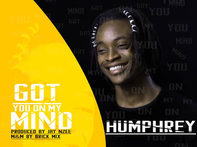 DOWNLOAD MP3: Humphrey - Got you on my mind || @jay_nzee
