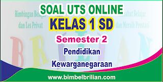Soal UTS PKN Online Kelas 1 ( Satu ) SD Semester 2 - Langsung Ada Nilainya