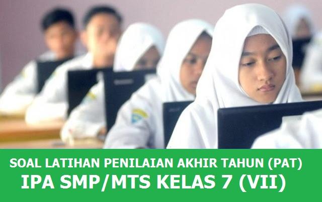 Latihan Online PAT / UKK IPA SMP  Kelas VII (7)