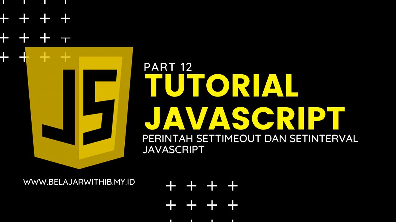 Perintah setTimeout Dan setInterval Javascript