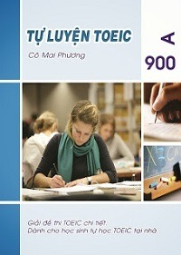 Tự Luyện TOEIC 900A Đọc Hiểu - Vũ Thị Mai Phương