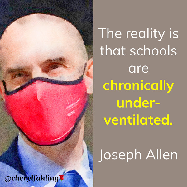 The reality is that schools are chronically under- ventilated. — Joseph Allen, director of Harvard University's Healthy Buildings program