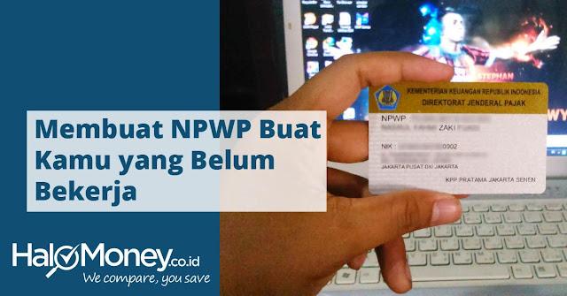 Cara Membuat NPWP Bagi Orang Belum Bekerja