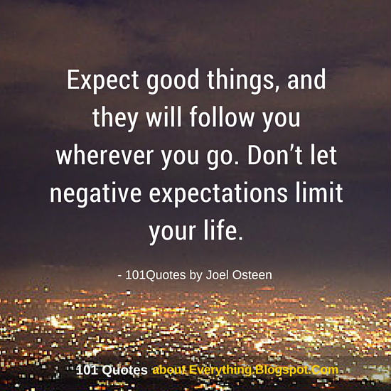 Dont Let Negative Expectations Limit Your Life Joel Osteen Quote