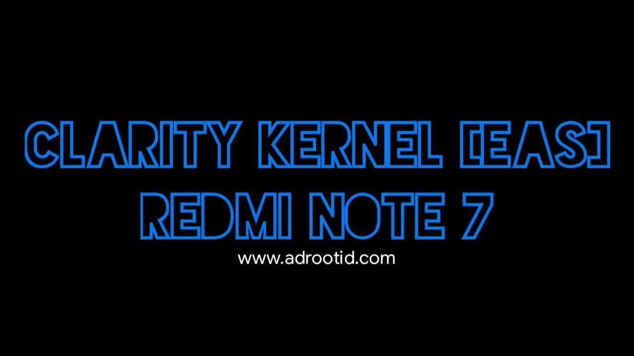 Kernel Clarity Redmi Note 7 Lavender