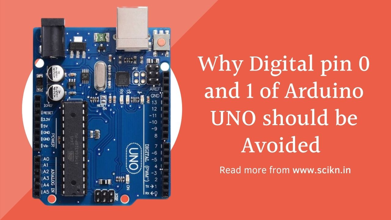 Why Digital pin 0 and 1 of Arduino UNO should be Avoided