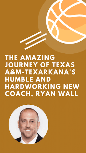 A humble and hardworking man's amazing journey to become Texas A&M-Texarkana's first men's basketball coach