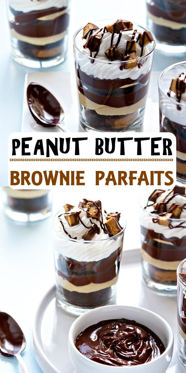 PEANUT BUTTER BROWNIE PARFAITS #dessertrecipes