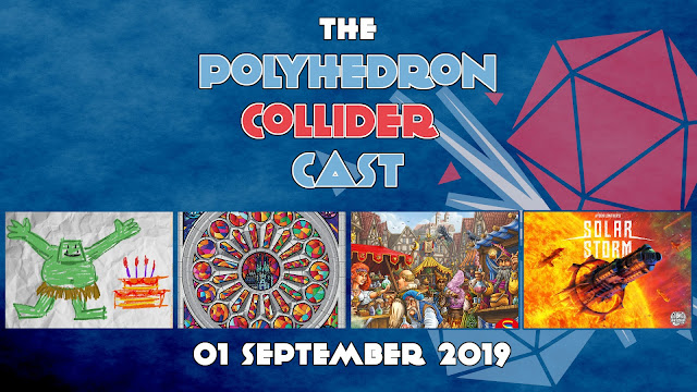 The Polyhedron Collider Cast Episode 68 - Sagrada, Quacks of Quedlinburg and Solar Storm