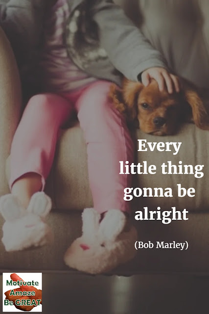 """Featured on our Most Inspirational Song Lines and Lyrics Ever, lines from Bob Marley and the Wailers """"Three Little Birds"""" song."""