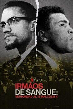 Irmãos de Sangue: Muhammad Ali e Malcolm X Torrent - WEB-DL 1080p Dual Áudio
