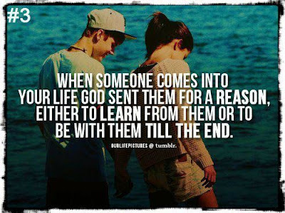 Quotes About Love Dating: When someone comes into your life god sent them for a reason, either to learn from them or to be with them till the end.