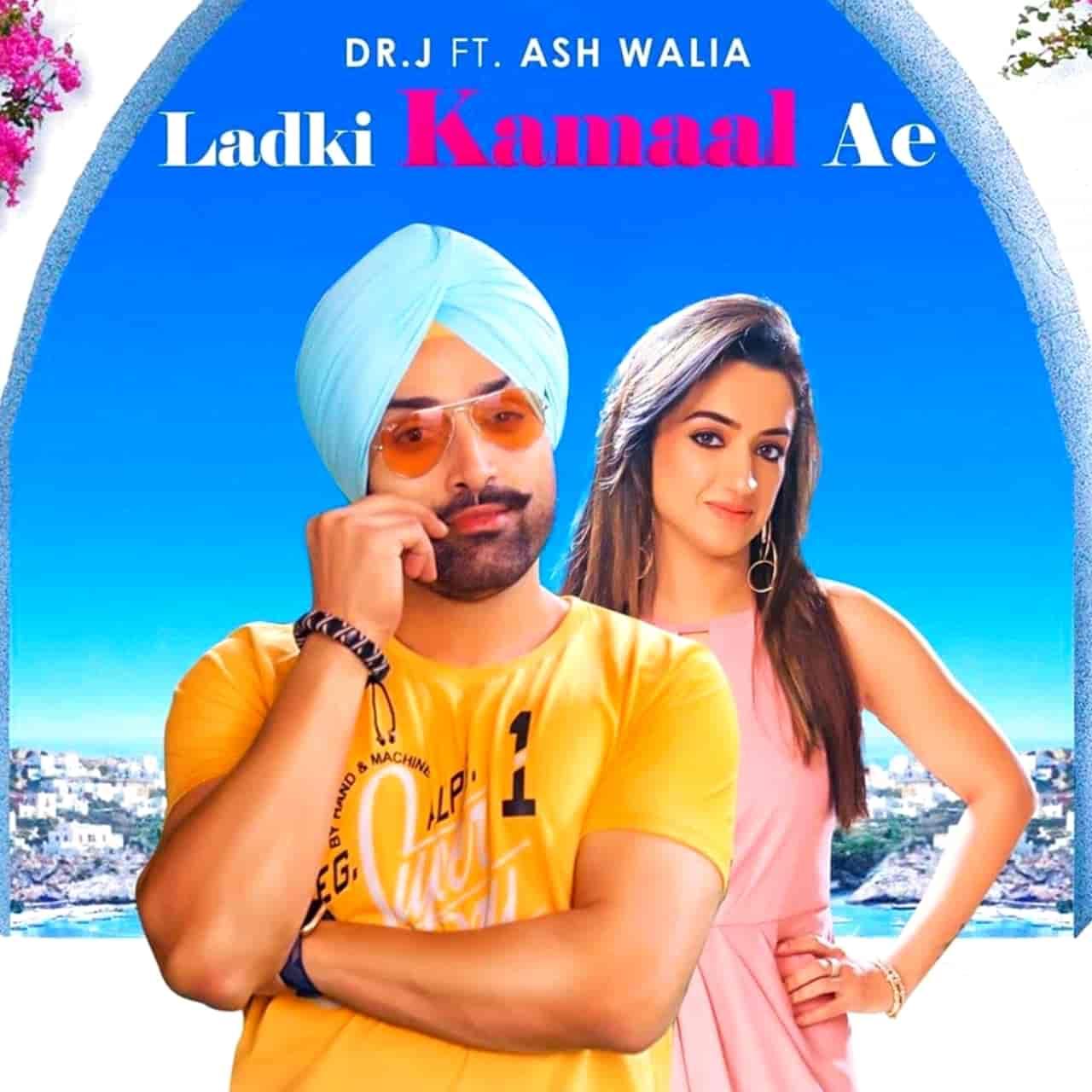 Ladki Kamaal Ae Punjabi Song Images By Dr. J feat. Ash Walia