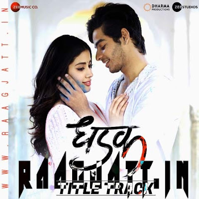 Dhadak Title Track by Shreya Ghoshal Ft Ajay Gogavale lyrics