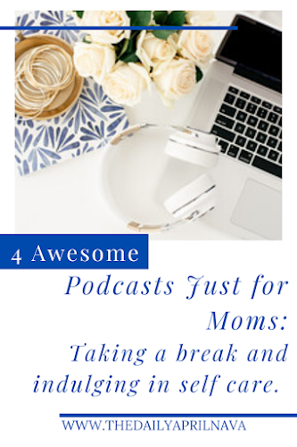 4 Amazing Podcasts Just For Moms - TheDailyAprilnAva