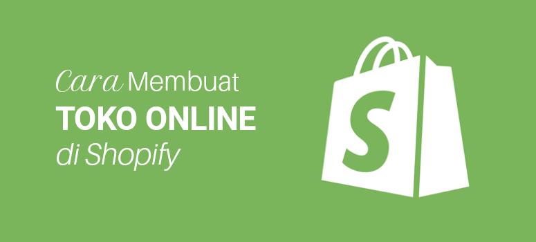 Cara Membuat Toko Online Dengan Shopify 2019 (Step by Step)