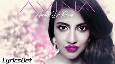 Husan Di Rani Lyrics - Avina Shah