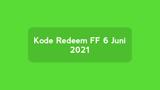 New!  Redeem FF Code June 6, 2021 Official by Garena Today (Sunday)