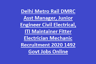 Delhi Metro Rail DMRC CRA Asst Manager, Junior Engineer Civil Electrical, ITI Maintainer Fitter Electrician Mechanic Recruitment 2020 1492 Govt Jobs Online