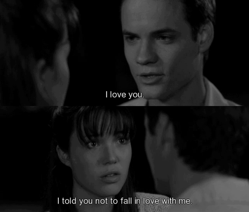 Quotes and Movies: I love you I told you not to fall in love with me