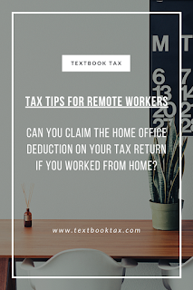 Tax Tips for Remote Workers: Can you claim the home office deduction on your tax return if you worked from home?