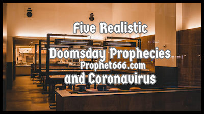 Five Realistic End of the World Prophecies and Coronavirus